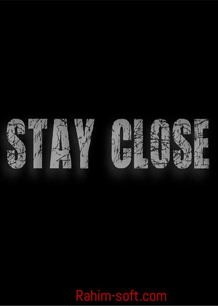 Stay Close Pc Game Free Download